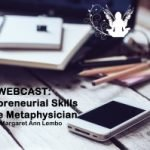 Webcast: Entrepreneurial Skills for the Metaphysician