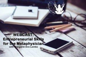 WEBCAST: Entrepreneurial Skills for the Metaphysician @ Online