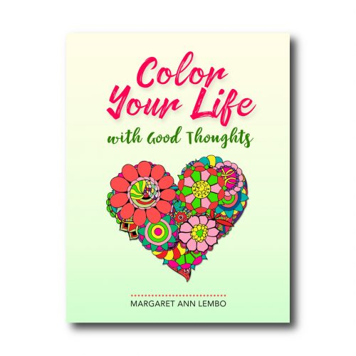 Color Your Life with Good Thoughts : a Coloring Book by Margaret Ann Lembo