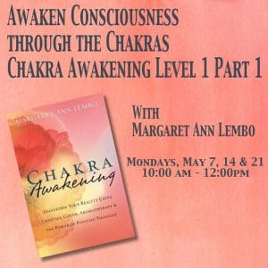 Awaken Consciousness through the Chakras   Chakra Awakening Level 1 Part 1 @ The Crystal Garden   Boynton Beach   Florida   United States