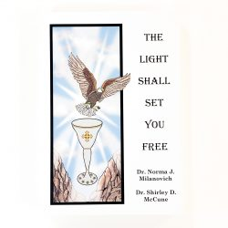 The Light Shall Set You Free