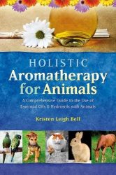 Holistic Aromatherapy for Animals Book