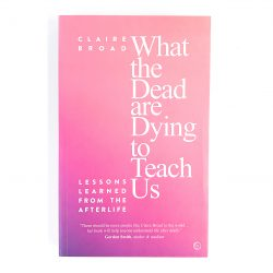 What the Dead are Dying to Teach Us