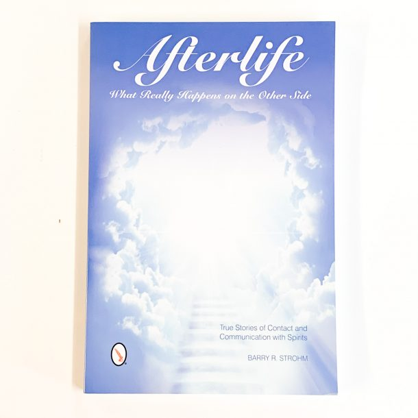 Afterlife What Really Happens on the Other Side