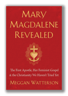 Mary Magdalene Revealed