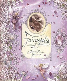 Fairyopolis: A Flower Fairies Journal