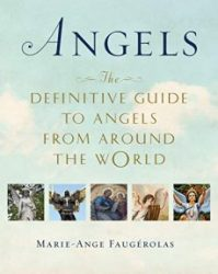 Angels The Definitive guide to angels from around the worlld