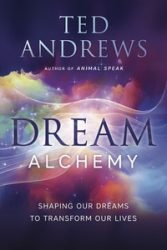 Dream Alchemy by Ted Andrews