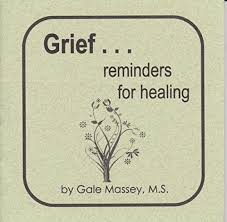 Grief . . . Reminders for Healing