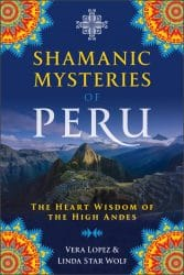 Shamanic Mysteries of Peru 9781591433743
