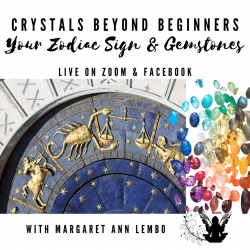 Crystals Beyond Beginners Your Zodiac Sign and Gemstones